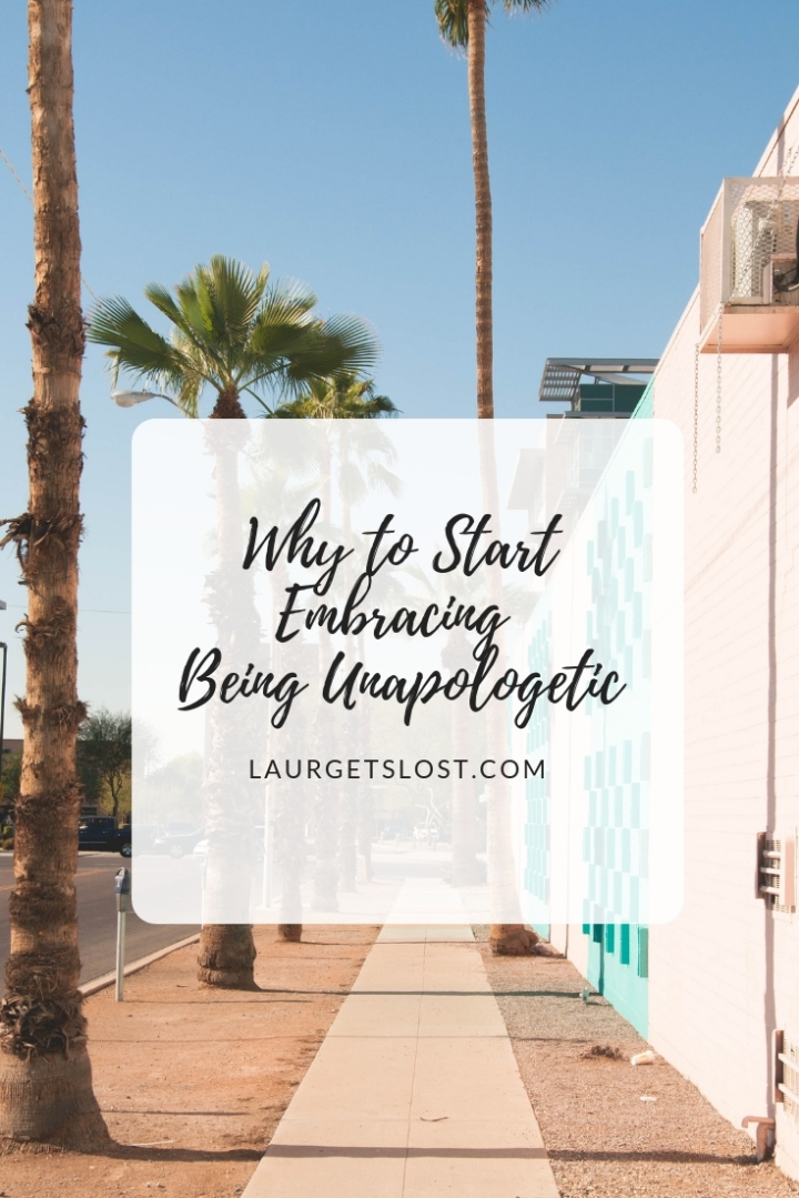 Why to Start Embracing Being Unapologetic