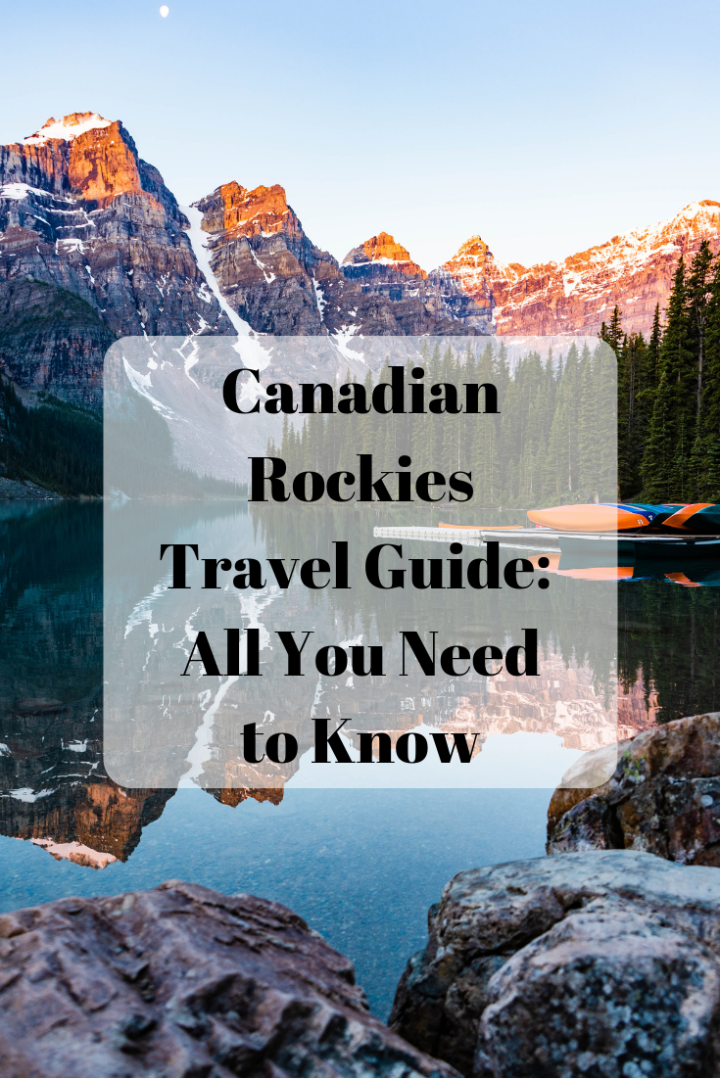 Canadian Rockies Travel Guide: All You Need to Know