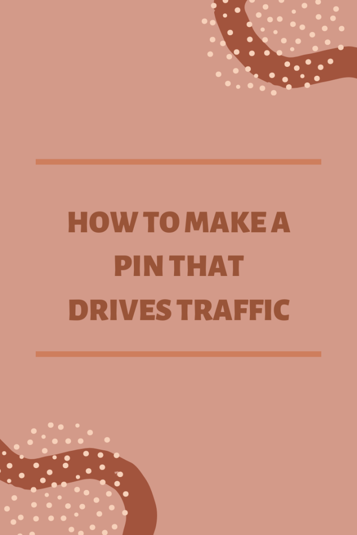 How to Make a Pin that DrivesTraffic